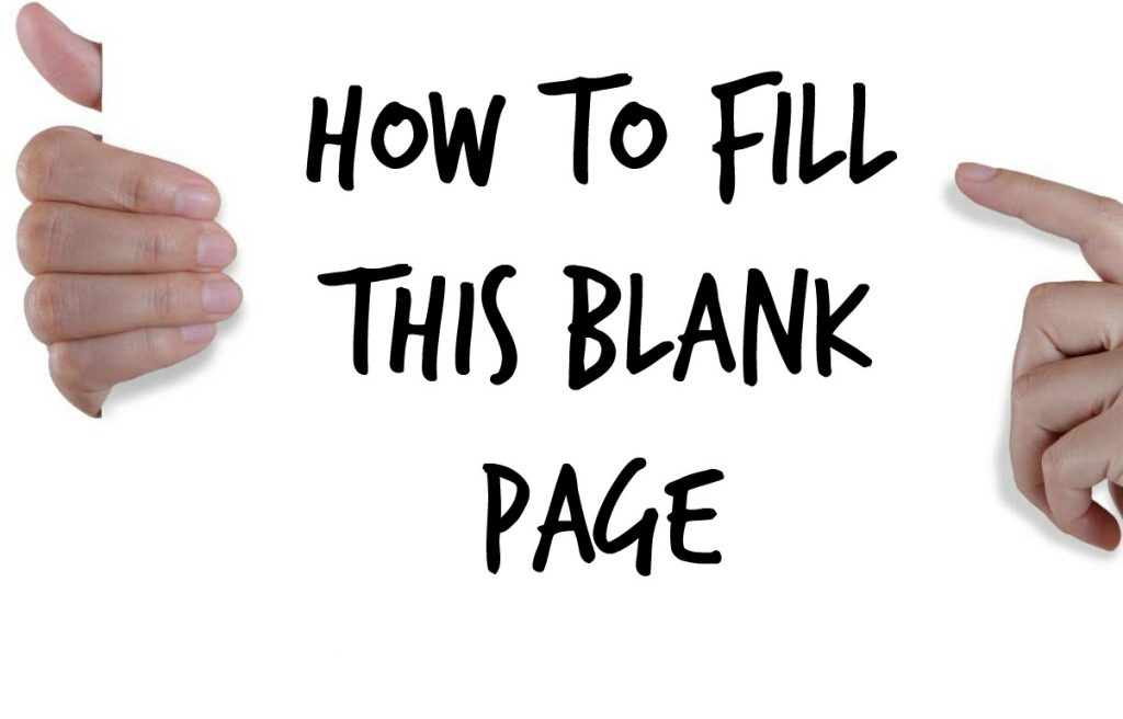 How to fill a blank page